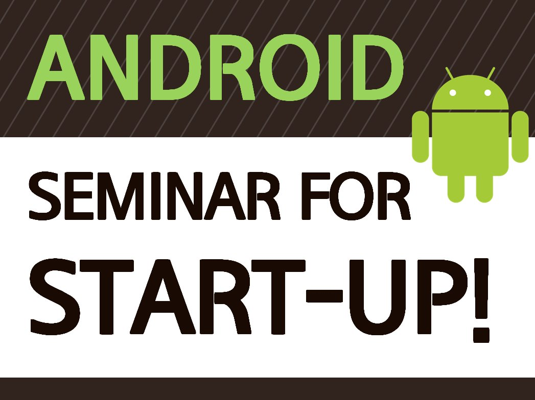 ANDROID SEMINAR For Start-up